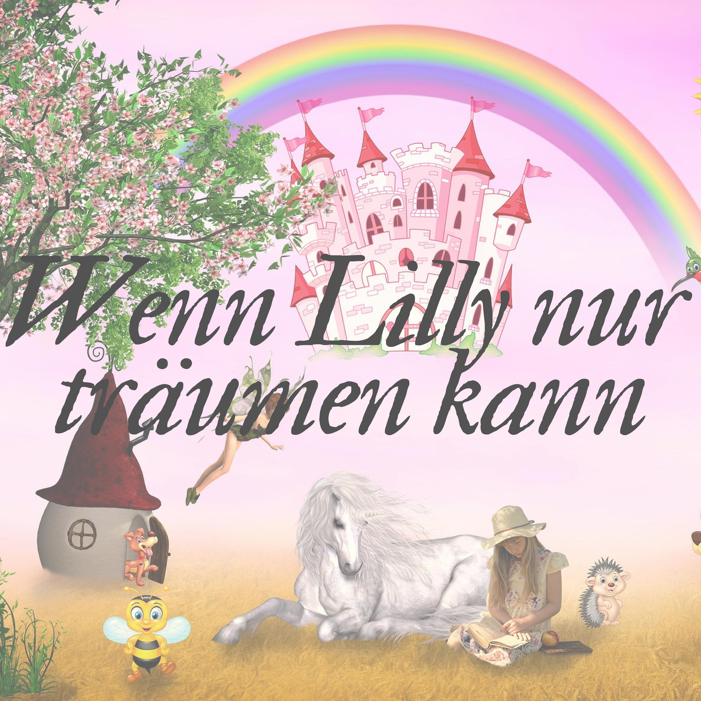 Songtexte Wenn Lilly nur träumen kann